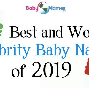 Best and Worst Celebrity Baby Names of 2019