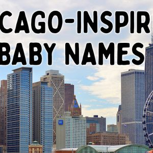Chicago-Inspired Baby Names