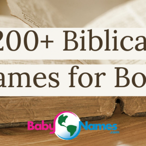 Background is an old Bible opened and sitting on a surface. The title says 200+ Biblical Names for Boys.