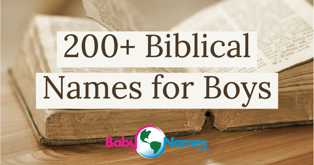 Background is an old Bible opened and sitting on a surface The title says 200+ Biblical Names for Boys