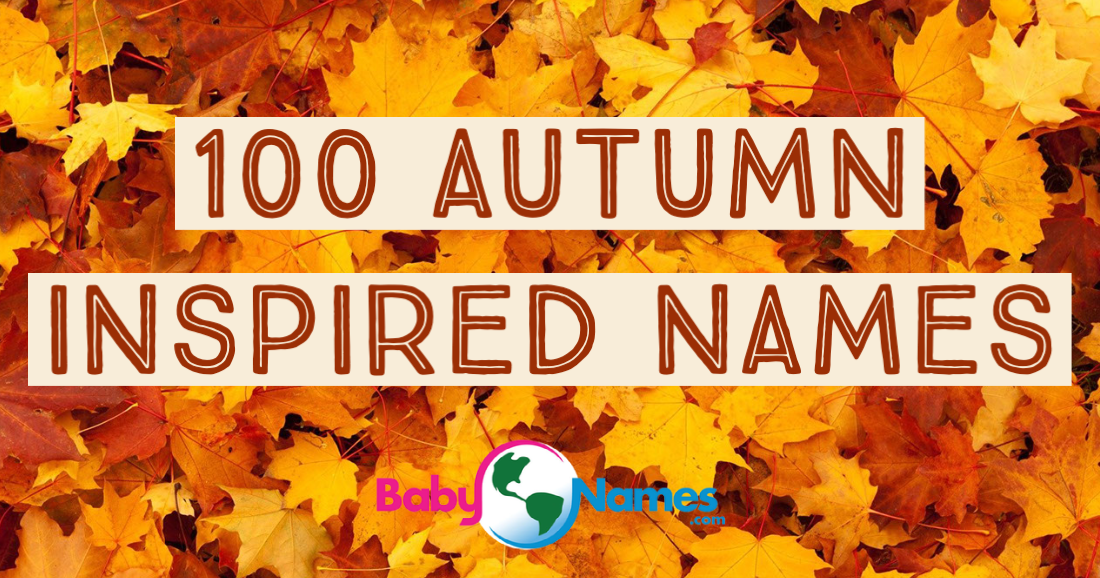 Background is a pile of autumn leaves with the title 100 Autumn Inspired Names.