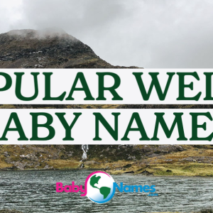 In the background there is a rocky large hill with no trees with a lake at the base of it. The title says Popular Welsh Baby Names.