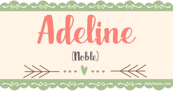 Adeline Meaning Of Name Adeline At Babynames Com