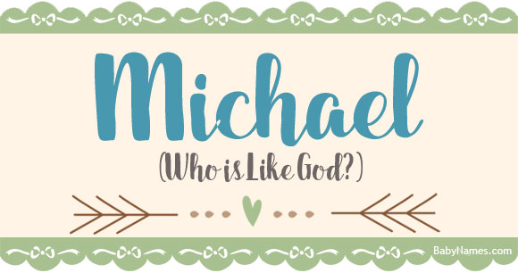 Michael Meaning Of Name Michael At Babynames Com