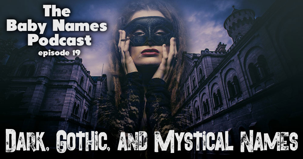 Dark, Gothic and Mystical Names