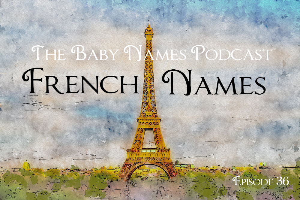 The Baby Names Podcast-French Names