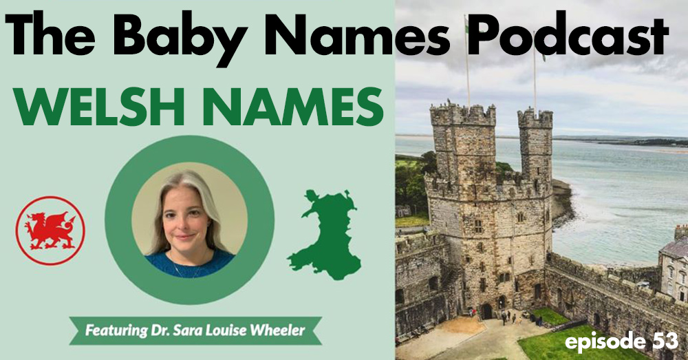 Episode 53: Welsh Names with Dr. Sara Louise Wheeler