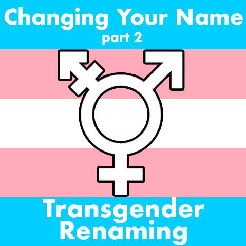 Changing Your Name - Transgender Renaming